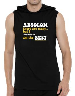 Absolom There Are Many... But I (obviously) Am The Best Hooded Sleeveless T-Shirt - Mens