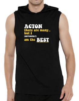 Acton There Are Many... But I (obviously) Am The Best Hooded Sleeveless T-Shirt - Mens