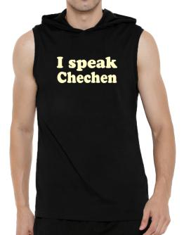 I Speak Chechen Hooded Sleeveless T-Shirt - Mens