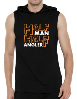 Half Man , Half Angler Hooded Sleeveless T-Shirt - Mens