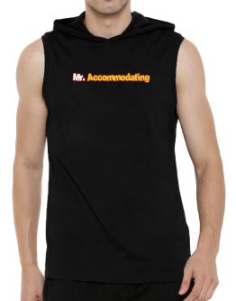 Mr. Accommodating Hooded Sleeveless T-Shirt - Mens