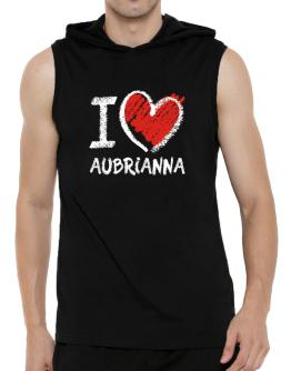 I love Aubrianna chalk style Hooded Sleeveless T-Shirt - Mens