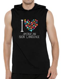 I love American Sign Language colorful hearts Hooded Sleeveless T-Shirt - Mens