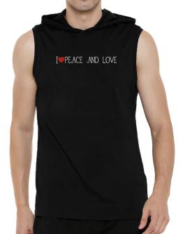 I love Peace And Love cool style Hooded Sleeveless T-Shirt - Mens