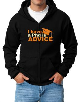 I Have A Phd In Advice Zip Hoodie - Mens