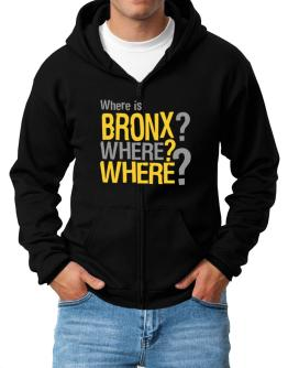 Where Is Bronx? Where? Where? Zip Hoodie - Mens
