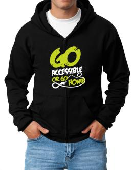 Go Accessible Or Go Home Zip Hoodie - Mens