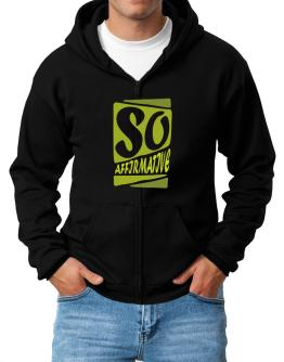 So Affirmative Zip Hoodie - Mens