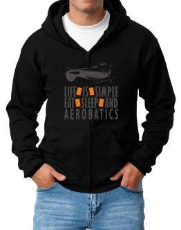 """ LIFE IS SIMPLE. EAT , SLEEP & Aerobatics "" Zip Hoodie - Mens"