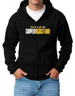 This Is A Job For Superagustino Zip Hoodie - Mens