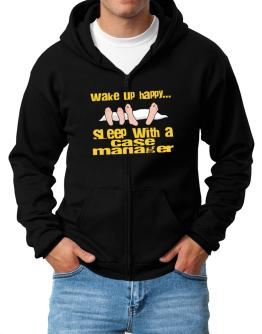 wake up happy .. sleep with a Case Manager Zip Hoodie - Mens