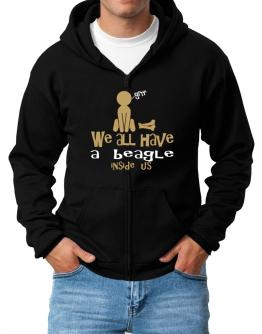 We All Have A Beagle Inside Us ! Zip Hoodie - Mens