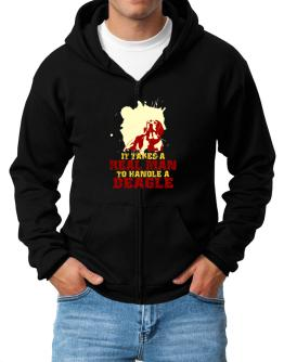 Id Takes A Real Man To Handle A Beagle Zip Hoodie - Mens