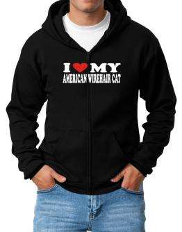 I Love My American Wirehair Zip Hoodie - Mens