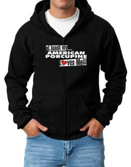At Least My American Porcupine Loves Me ! Zip Hoodie - Mens