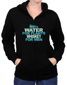 Water For Plants, Whiskey For Men Zip Hoodie - Womens