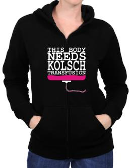 This Body Needs A Kolsch Transfusion Zip Hoodie - Womens