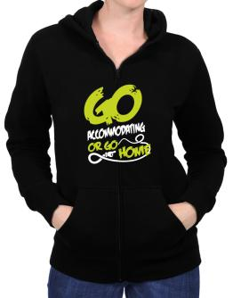 Go Accommodating Or Go Home Zip Hoodie - Womens