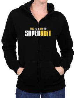 This Is A Job For Superadit Zip Hoodie - Womens