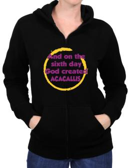 And On The Sixth Day God Created Acacallis Zip Hoodie - Womens