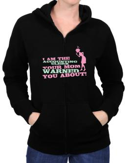 Accounting Clerk Your Mom Warned You About Zip Hoodie - Womens