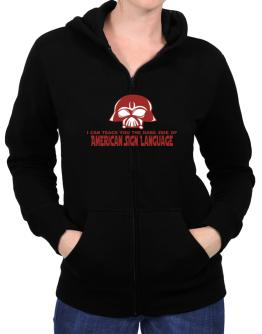 I Can Teach You The Dark Side Of American Sign Language Zip Hoodie - Womens