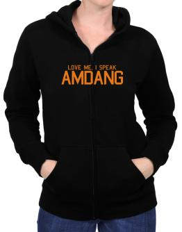 Love Me, I Speak Amdang Zip Hoodie - Womens