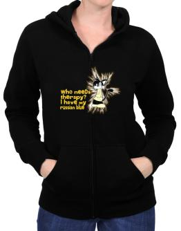 Who Needs Therapy? I Have My Russian Blue Zip Hoodie - Womens