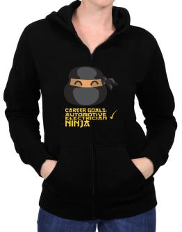 Carrer Goals: Automotive Electrician - Ninja Zip Hoodie - Womens