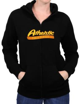 Atheistic For A Reason Zip Hoodie - Womens