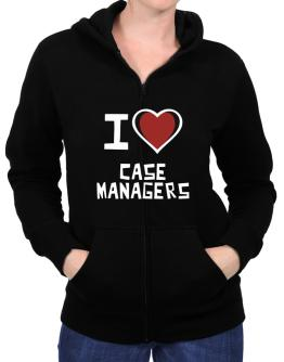 I Love Case Managers Zip Hoodie - Womens