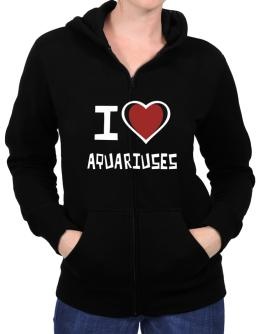 I Love Aquariuses Zip Hoodie - Womens