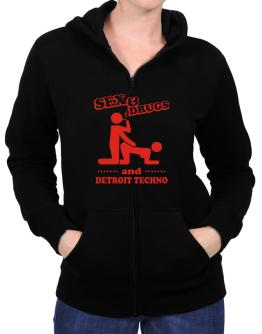 Sex & Drugs And Detroit Techno Zip Hoodie - Womens