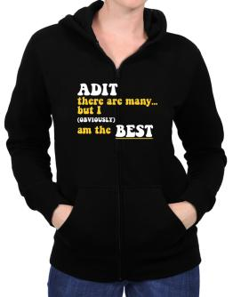 Adit There Are Many... But I (obviously) Am The Best Zip Hoodie - Womens