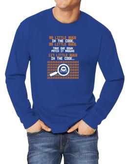 99 Little bugs in the code take one down patch it around Long-sleeve T-Shirt