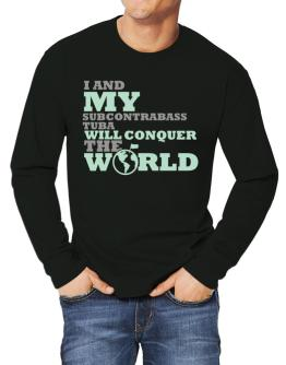 I And My Subcontrabass Tuba Will Conquer The World Long-sleeve T-Shirt