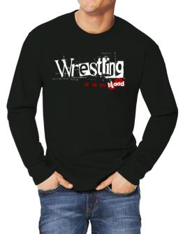 Wrestling Is In My Blood Long-sleeve T-Shirt