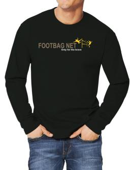 """ Footbag Net - Only for the brave "" Long-sleeve T-Shirt"