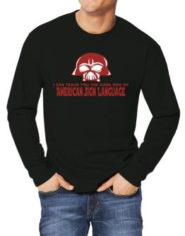 I Can Teach You The Dark Side Of American Sign Language Long-sleeve T-Shirt