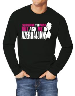 Anything You Want, But Ask Me In Azerbaijani Long-sleeve T-Shirt