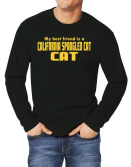 My Best Friend Is A California Spangled Cat Long-sleeve T-Shirt