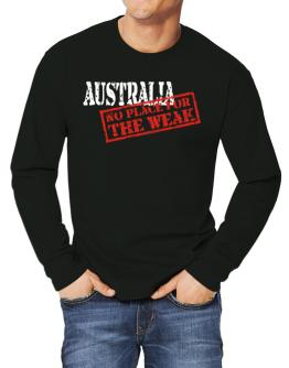 Australia No Place For The Weak Long-sleeve T-Shirt