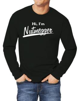 Hi, I Am Nutmegger Long-sleeve T-Shirt