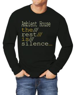 Ambient House The Rest Is Silence... Long-sleeve T-Shirt