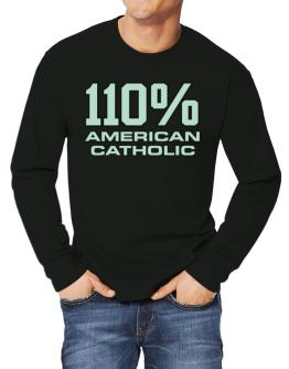 110% American Catholic Long-sleeve T-Shirt