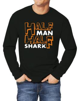 Half Man , Half Shark Long-sleeve T-Shirt