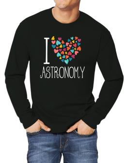I love Astronomy colorful hearts Long-sleeve T-Shirt