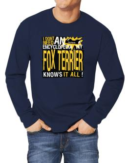 ... My Fox Terrier Knows It All !!! Long-sleeve T-Shirt