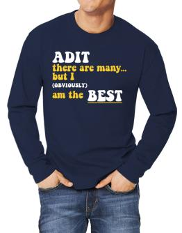 Adit There Are Many... But I (obviously) Am The Best Long-sleeve T-Shirt