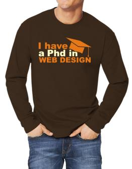 I Have A Phd In Web Design Long-sleeve T-Shirt